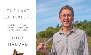 Cover of The Last Butterflies and photo of author Nick Haddad