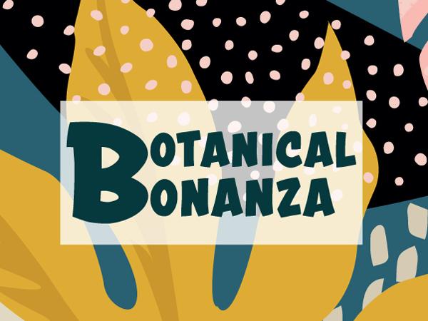 Botanical Bonanza