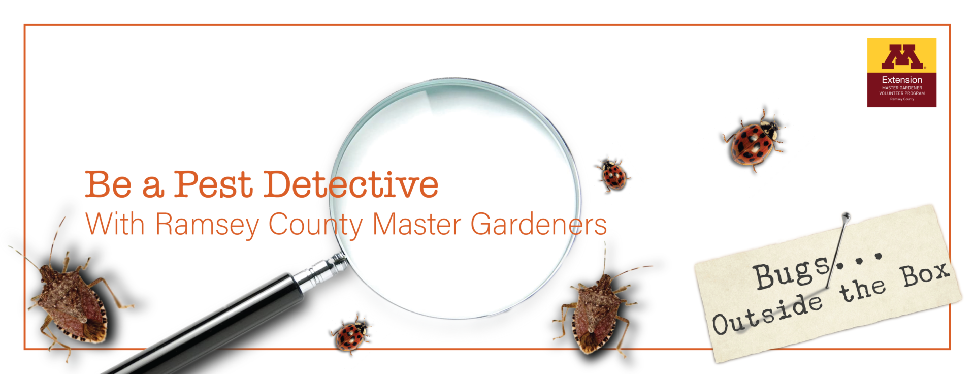 5 bugs and magnify glass with text: Be a pest detective with Ramsey County Master Gardeners